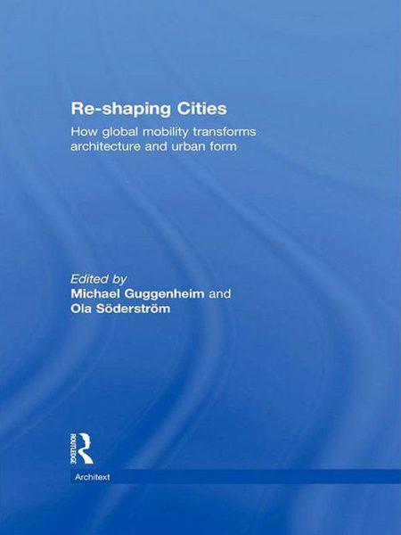Reshaping Cities